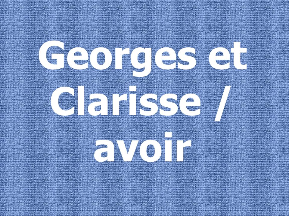 Georges et Clarisse sont