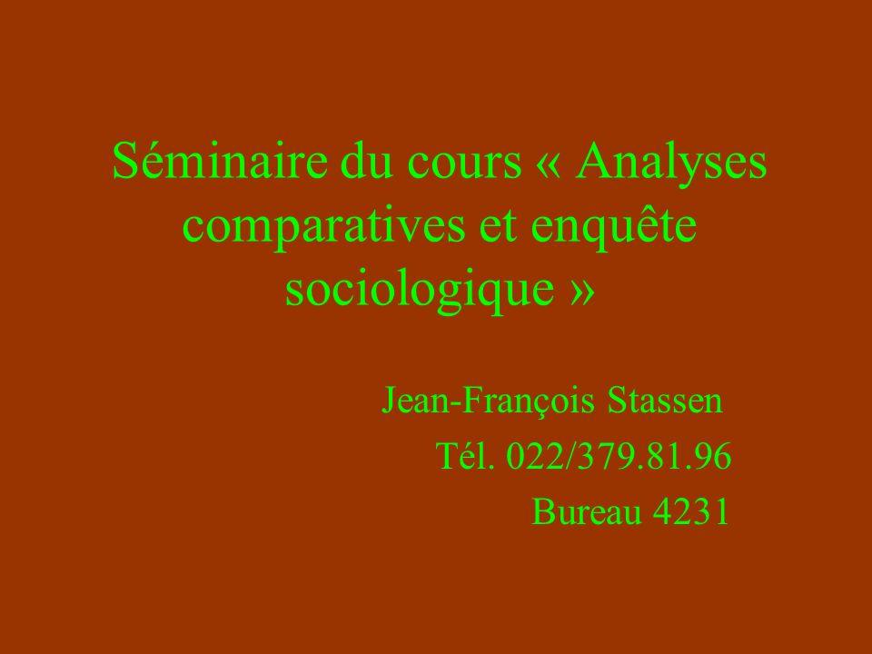 Séminaire du cours « Analyses comparatives et enquête sociologique » Jean-François Stassen Tél.