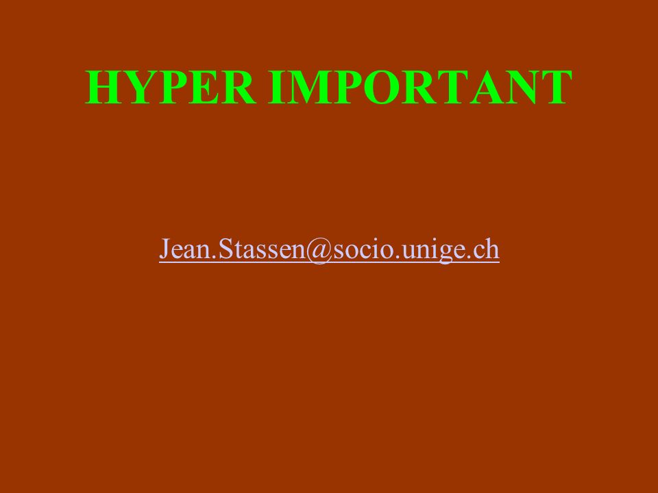 HYPER IMPORTANT Jean.Stassen@socio.unige.ch
