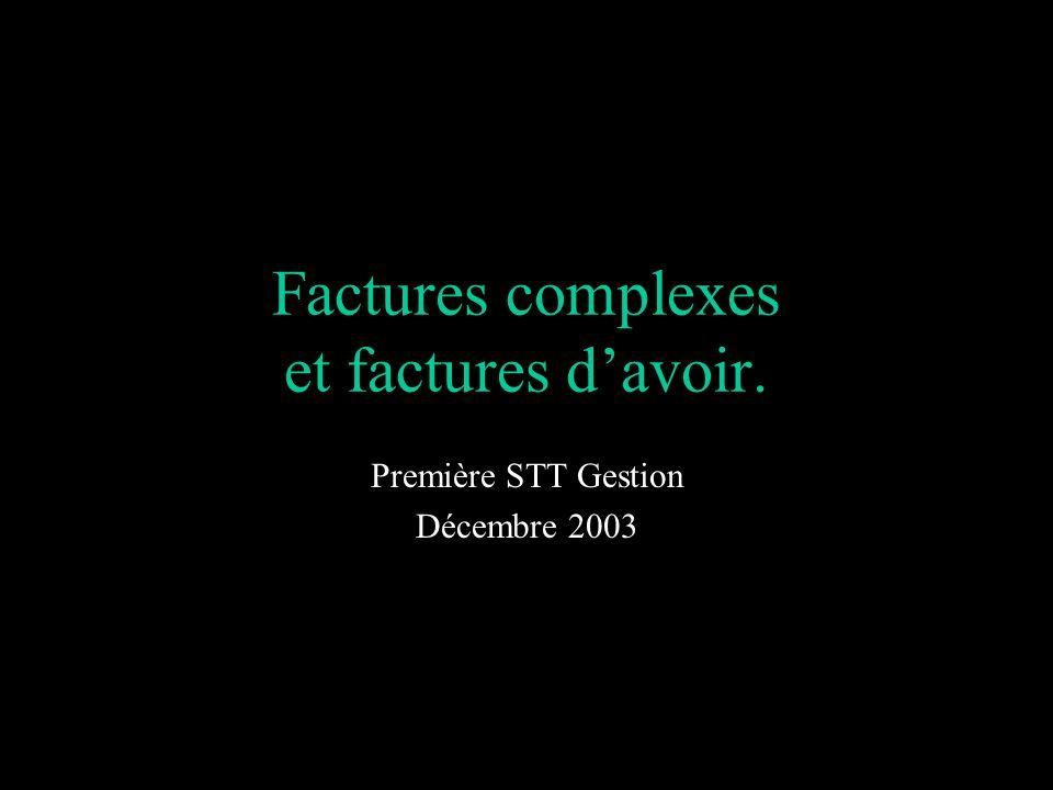 Factures complexes et factures davoir. Première STT Gestion Décembre 2003