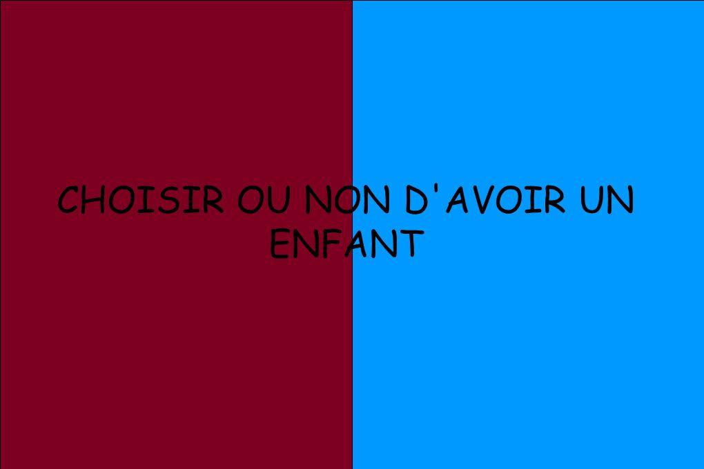 CHOISIR OU NON D'AVOIR UN ENFANT