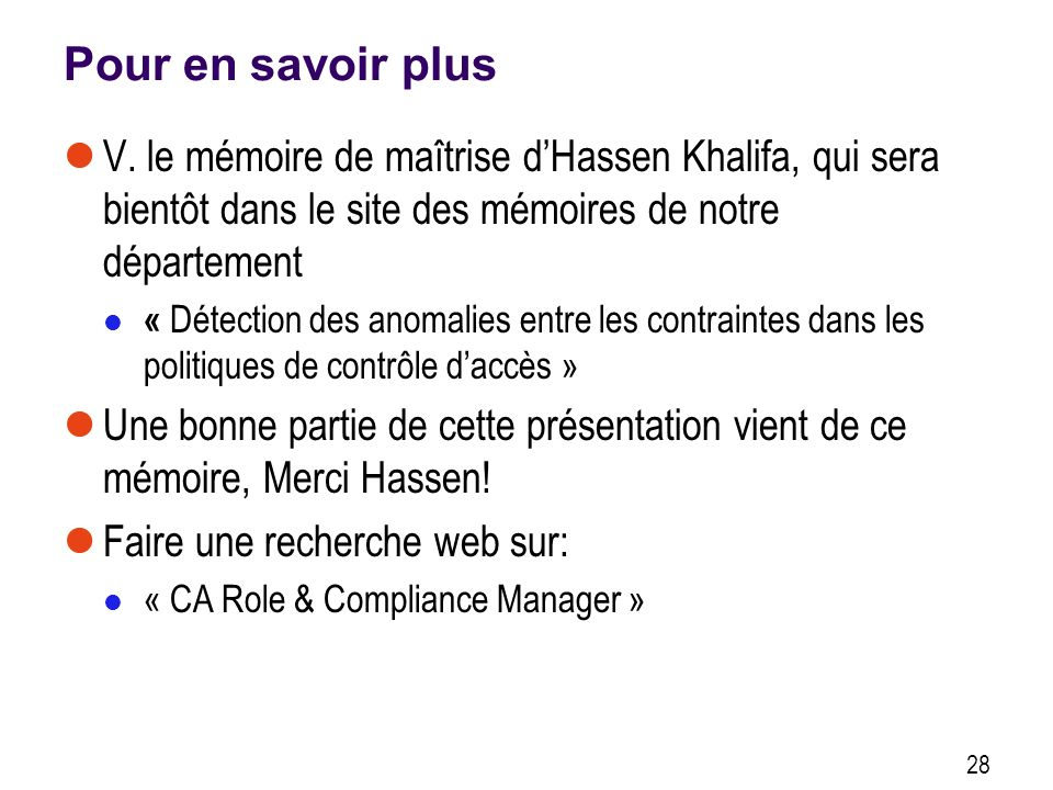 Pour en savoir plus V. le mémoire de maîtrise dHassen Khalifa, qui sera bientôt dans le site des mémoires de notre département « Détection des anomali