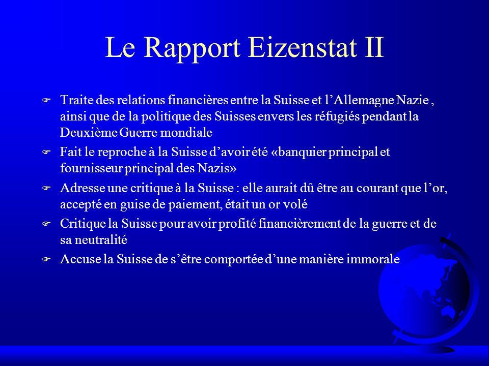 Le Rapport Eizenstat II F Traite des relations financières entre la Suisse et lAllemagne Nazie, ainsi que de la politique des Suisses envers les réfug