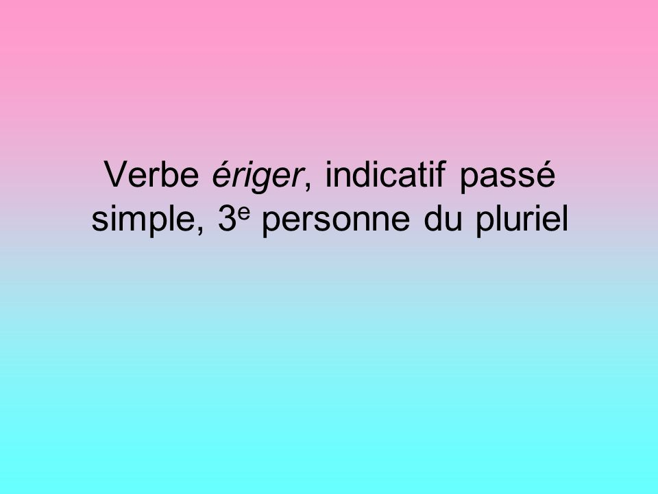 Verbe octroyer, indicatif futur simple, 1 re personne du pluriel