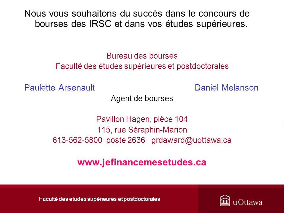 Faculté des études supérieures et postdoctorales Nous vous souhaitons du succès dans le concours de bourses des IRSC et dans vos études supérieures.