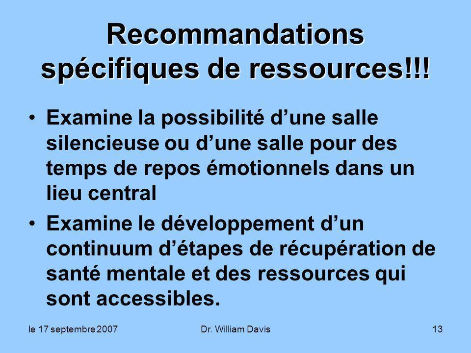 le 17 septembre 2007Dr. William Davis13 Recommandations spécifiques de ressources!!.