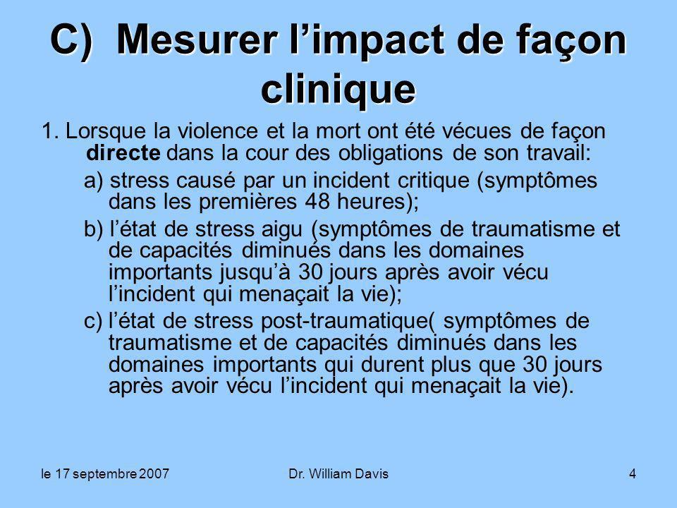 le 17 septembre 2007Dr. William Davis4 C) Mesurer limpact de façon clinique 1.