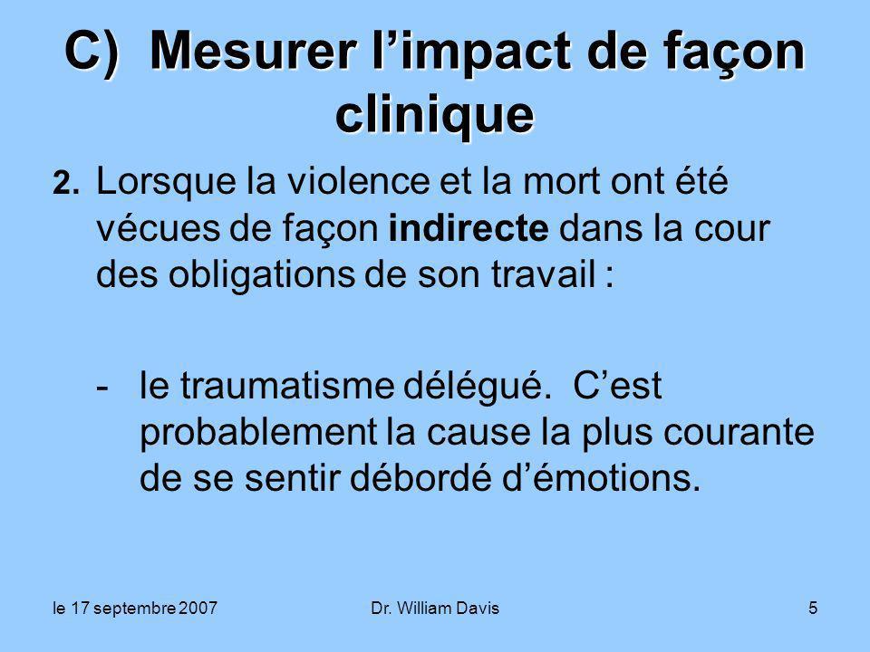 le 17 septembre 2007Dr. William Davis5 C) Mesurer limpact de façon clinique 2.