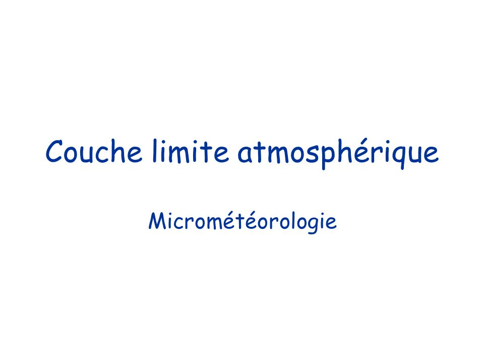 Couche limite atmosphérique Micrométéorologie