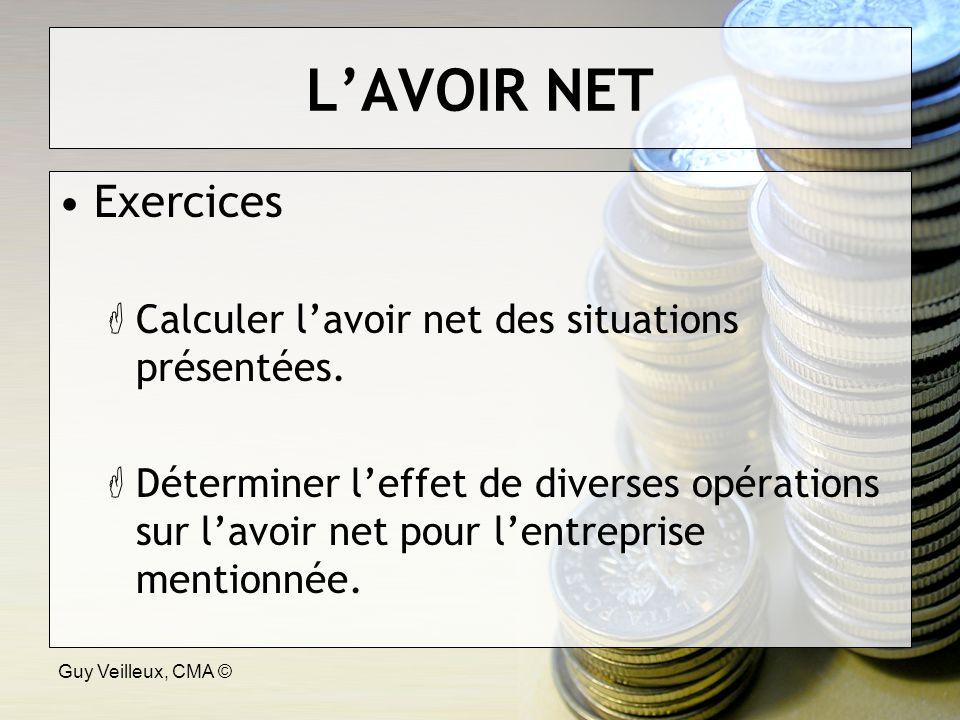 Guy Veilleux, CMA © LAVOIR NET Exercices Calculer lavoir net des situations présentées.