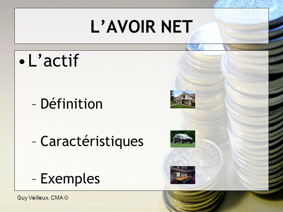 Guy Veilleux, CMA © LAVOIR NET Lactif –Définition –Caractéristiques –Exemples