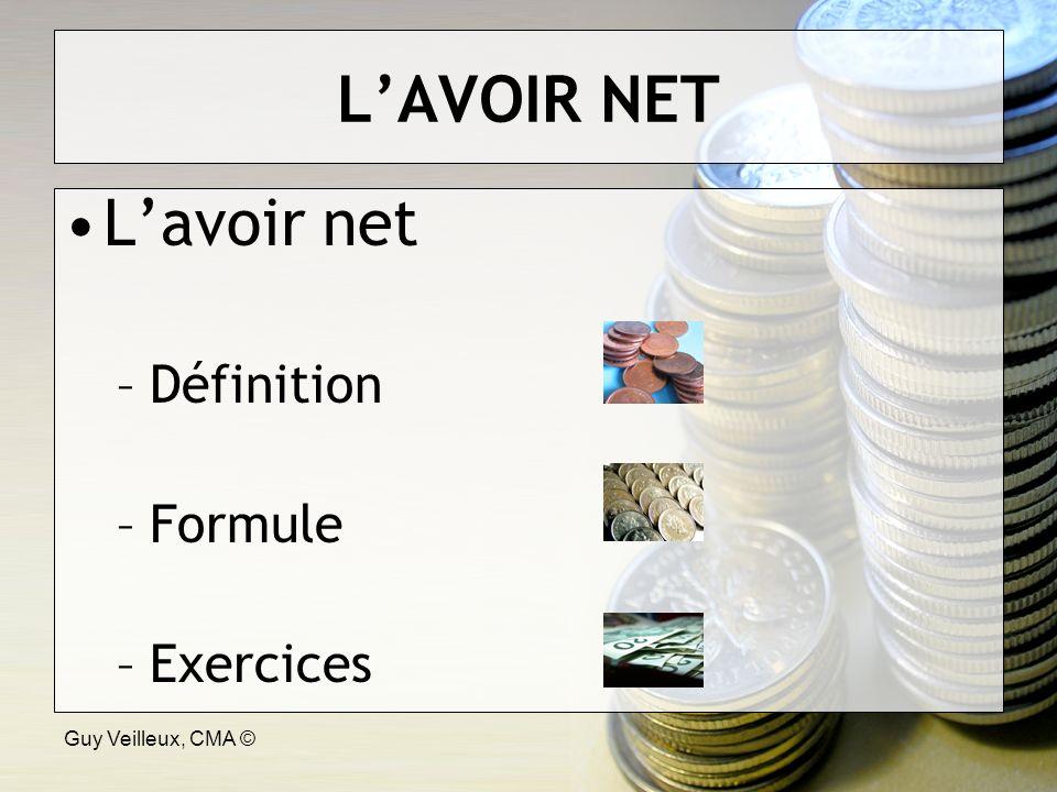 Guy Veilleux, CMA © LAVOIR NET Lavoir net –Définition –Formule –Exercices