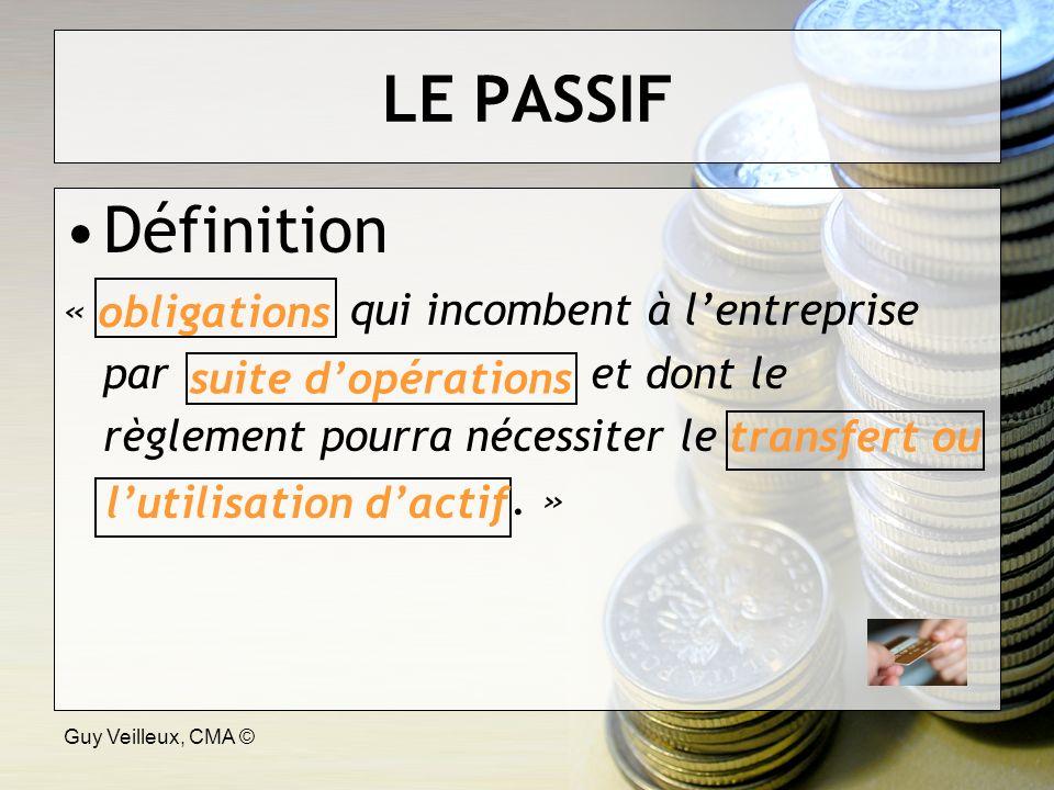 Guy Veilleux, CMA © Définition « qui incombent à lentreprise par et dont le règlement pourra nécessiter le.