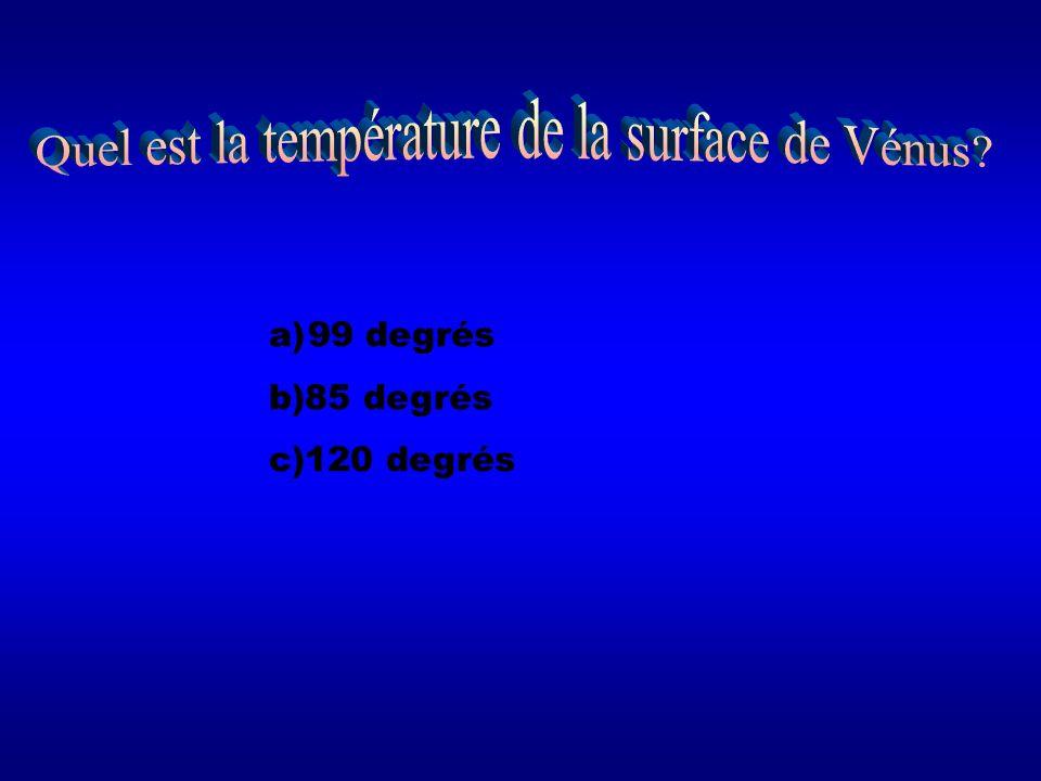 a)99 degrés b)85 degrés c)120 degrés