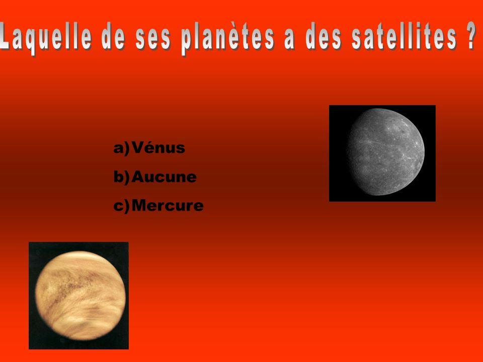 a)Vénus b)Aucune c)Mercure