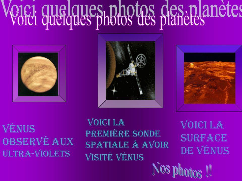 Vénus observé aux ultra-violets Voici la surface de Vénus voici la première sonde spatiale à avoir visité Vénus