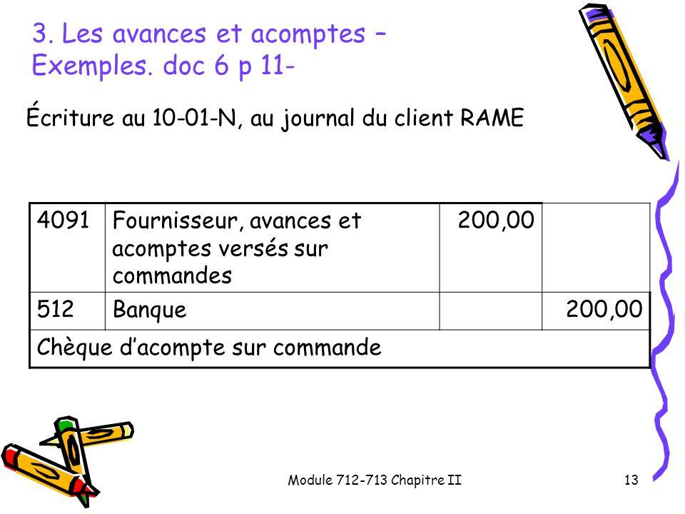 Module 712-713 Chapitre II13 3. Les avances et acomptes – Exemples. doc 6 p 11- Écriture au 10-01-N, au journal du client RAME 4091Fournisseur, avance