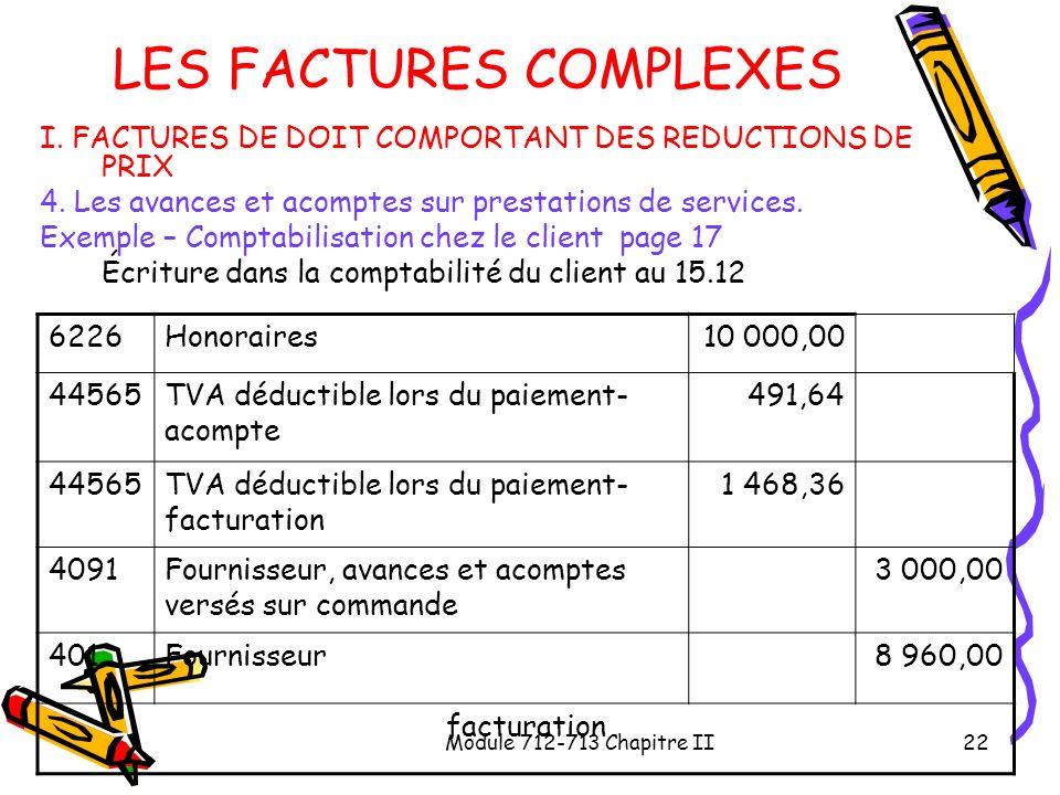 Module 712-713 Chapitre II22 LES FACTURES COMPLEXES I. FACTURES DE DOIT COMPORTANT DES REDUCTIONS DE PRIX 4. Les avances et acomptes sur prestations d