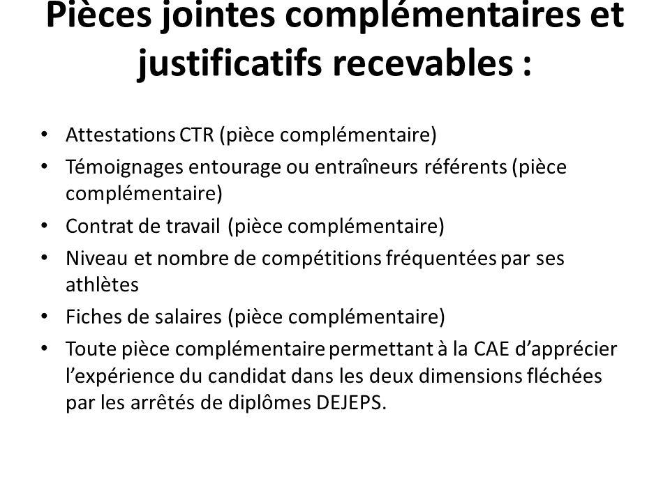 Pièces jointes complémentaires et justificatifs recevables : Attestations CTR (pièce complémentaire) Témoignages entourage ou entraîneurs référents (p