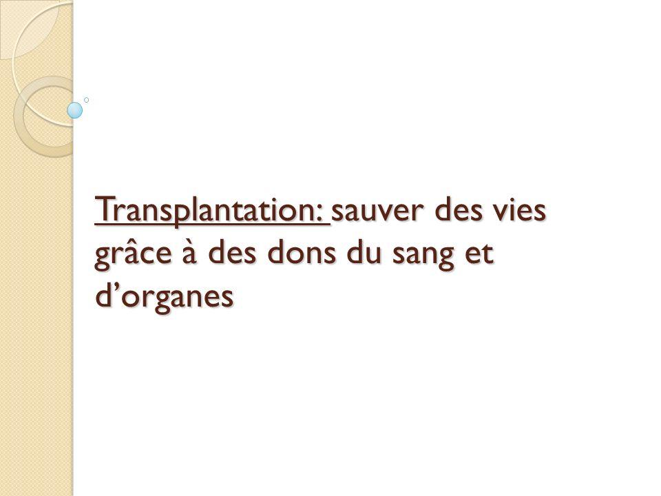 Transplantation: sauver des vies grâce à des dons du sang et dorganes