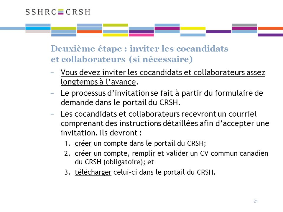 Deuxième étape : inviter les cocandidats et collaborateurs (si nécessaire) Vous devez inviter les cocandidats et collaborateurs assez longtemps à lavance.