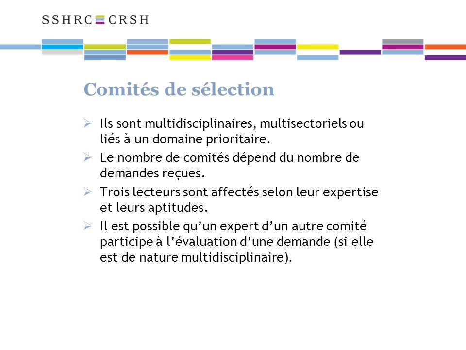 Comités de sélection Ils sont multidisciplinaires, multisectoriels ou liés à un domaine prioritaire.