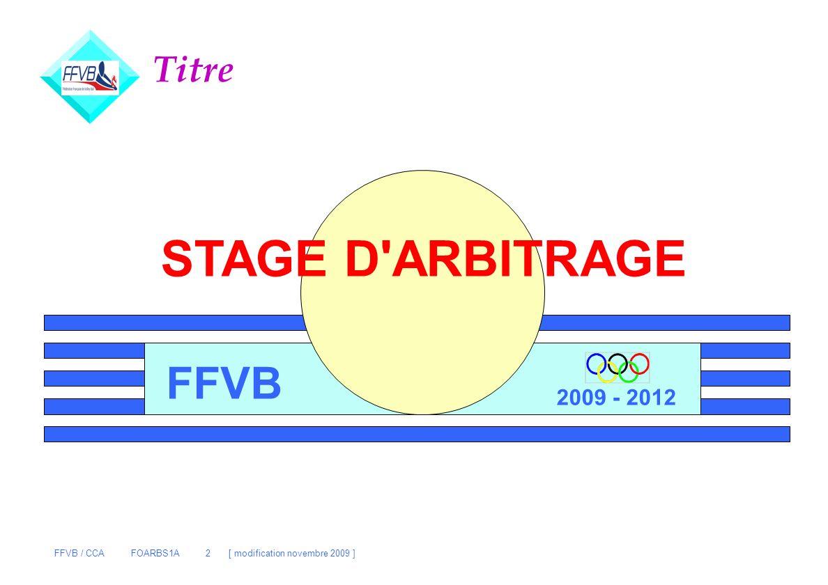 FFVB / CCA FOARBS1A 2 [ modification novembre 2009 ] Titre FFVB STAGE D'ARBITRAGE 2009 - 2012