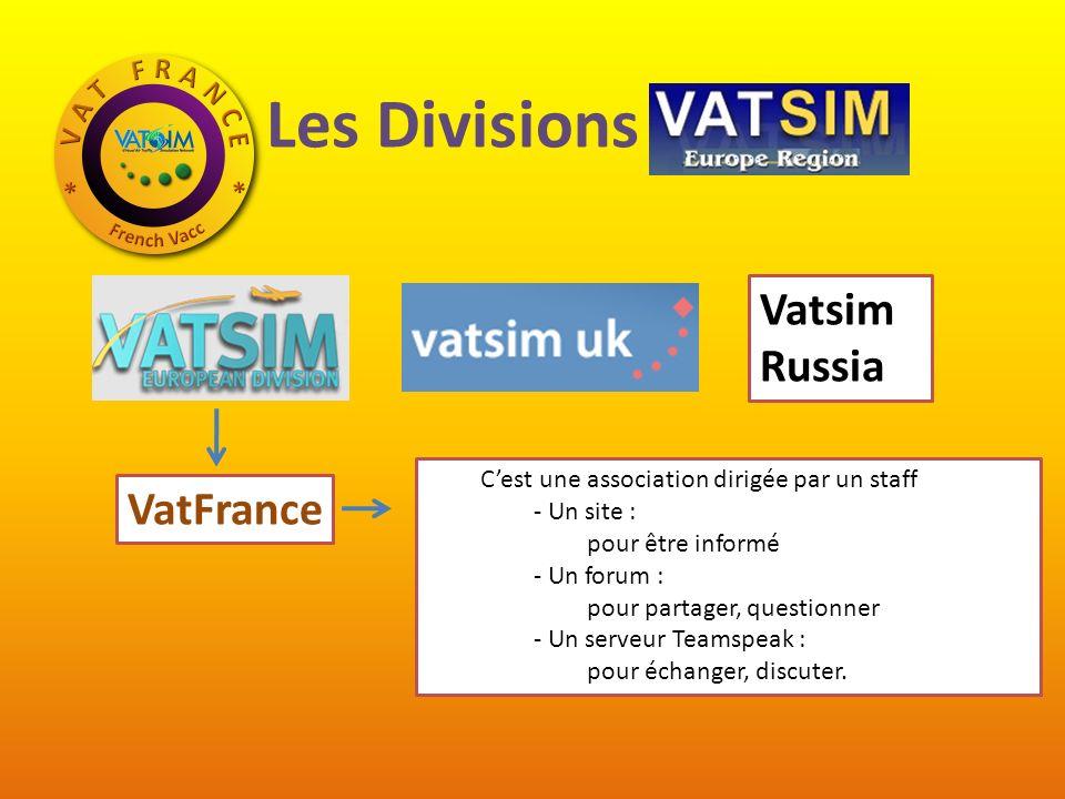 Les Divisions VatEUR Vatsim Russia VatFrance Cest une association dirigée par un staff - Un site : pour être informé - Un forum : pour partager, questionner - Un serveur Teamspeak : pour échanger, discuter.