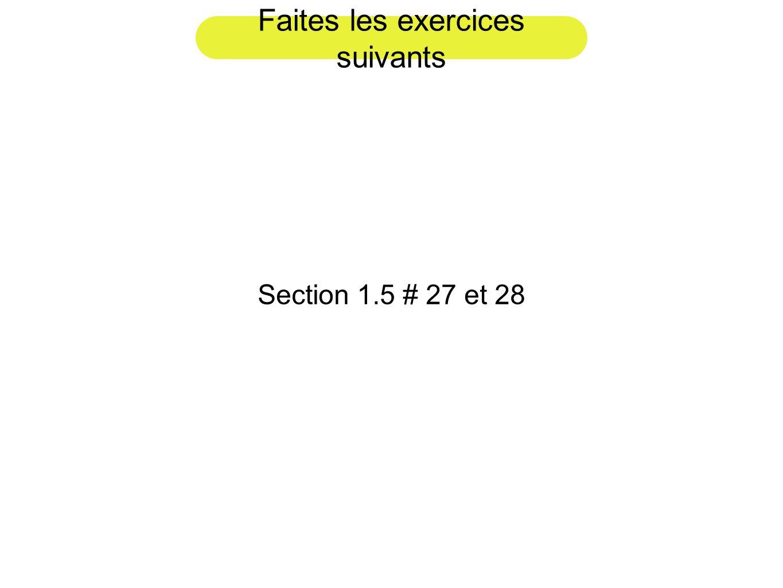 Faites les exercices suivants Section 1.5 # 27 et 28