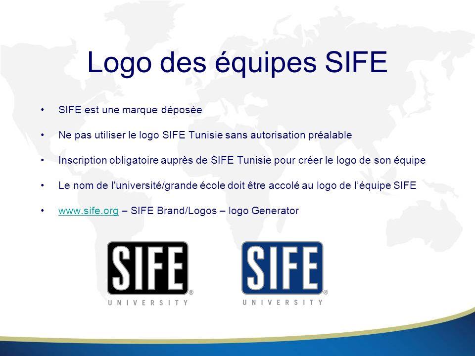 Logo des équipes SIFE SIFE est une marque déposée Ne pas utiliser le logo SIFE Tunisie sans autorisation préalable Inscription obligatoire auprès de S