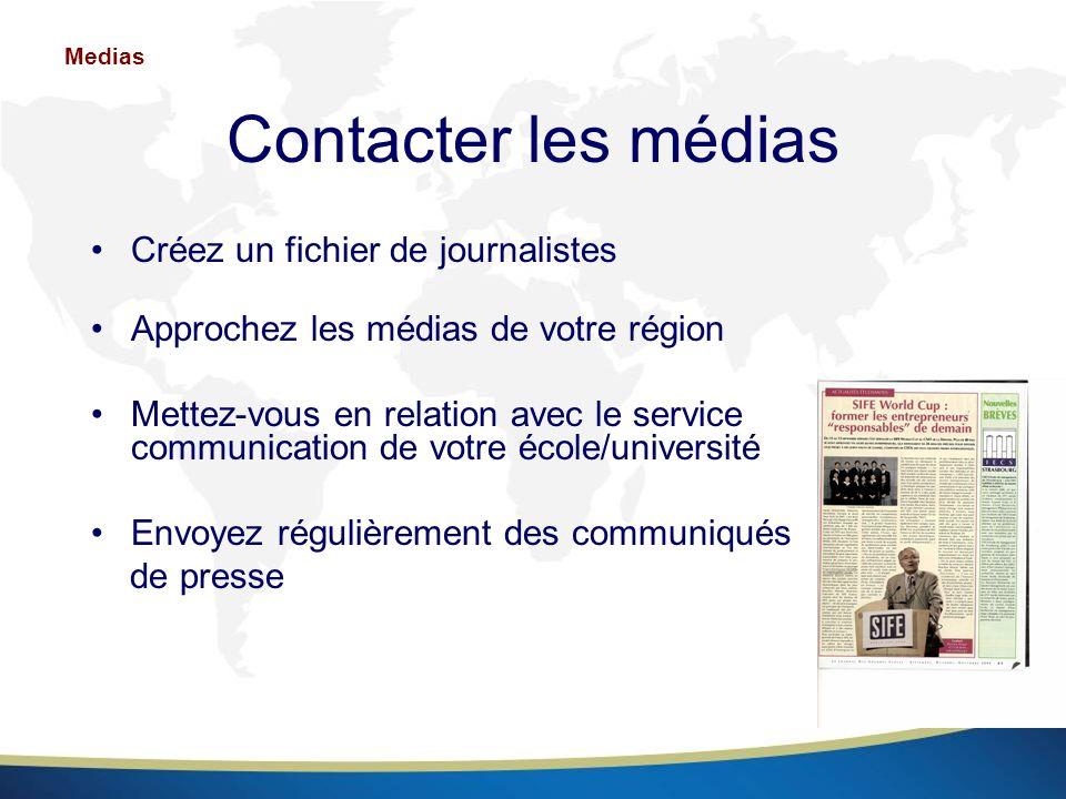 Contacter les médias Créez un fichier de journalistes Approchez les médias de votre région Mettez-vous en relation avec le service communication de vo