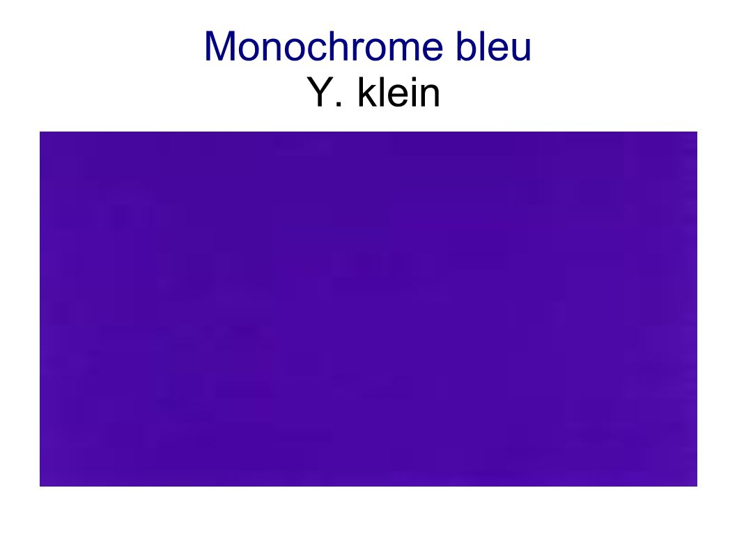 Monochrome bleu Y. klein