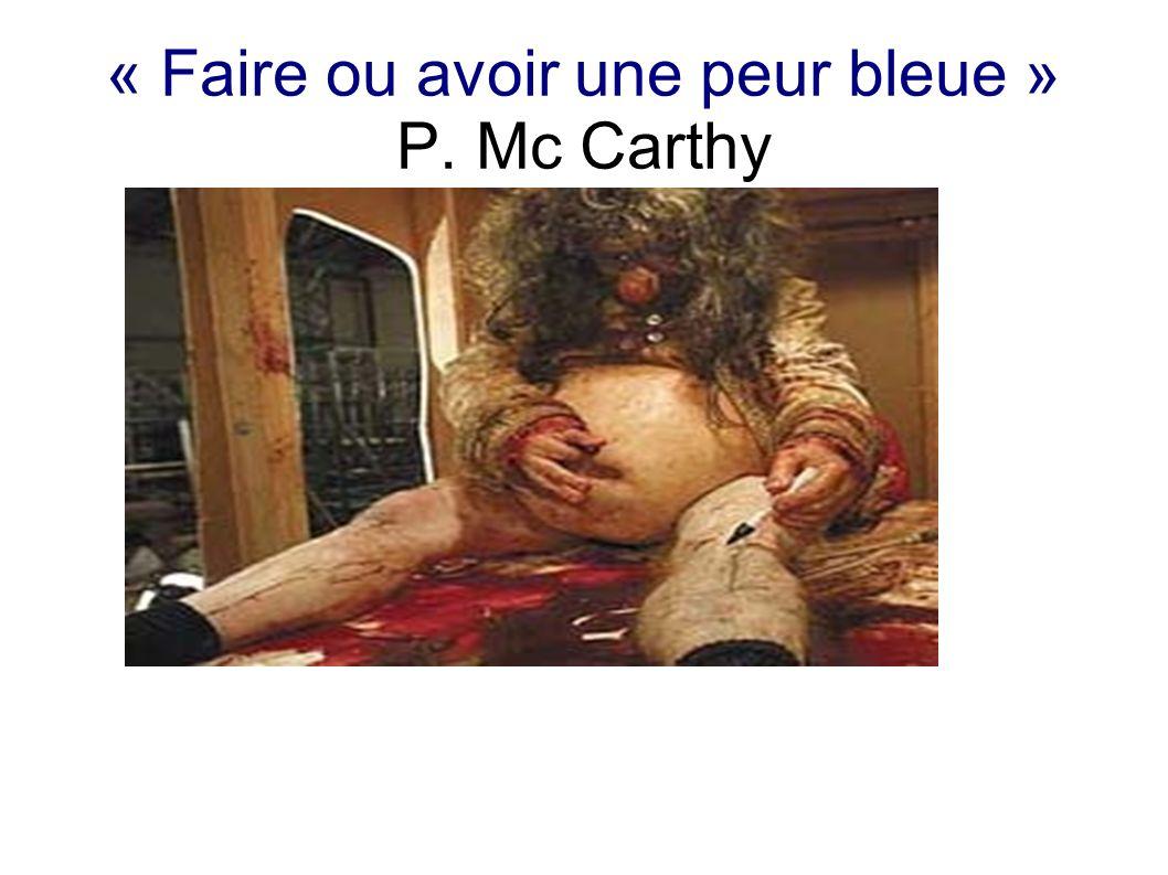 « Faire ou avoir une peur bleue » P. Mc Carthy