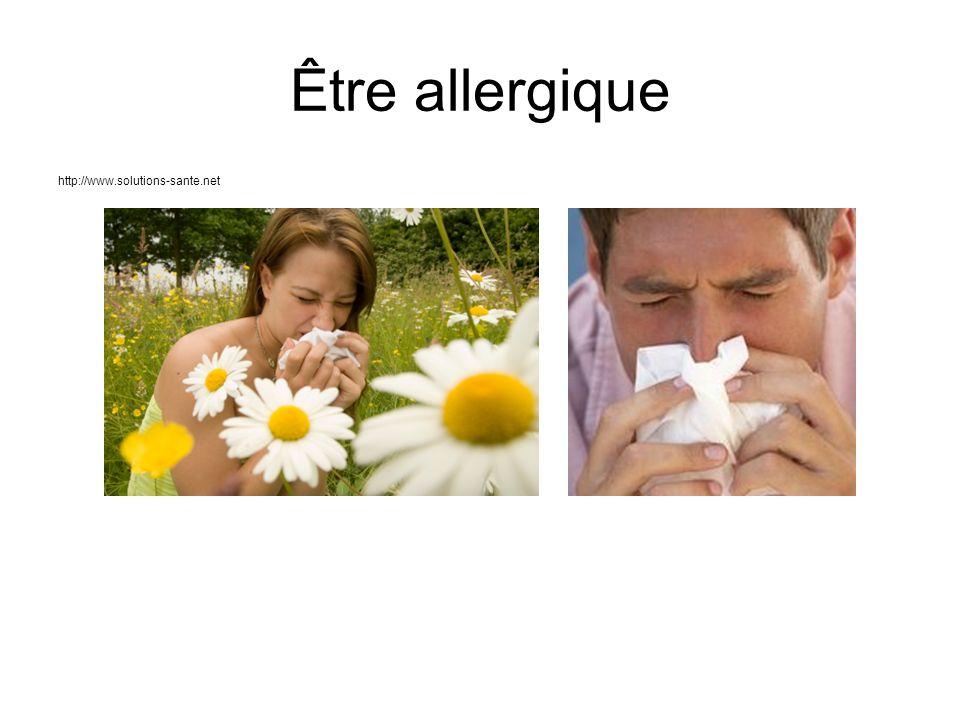 Être allergique http://www.solutions-sante.net