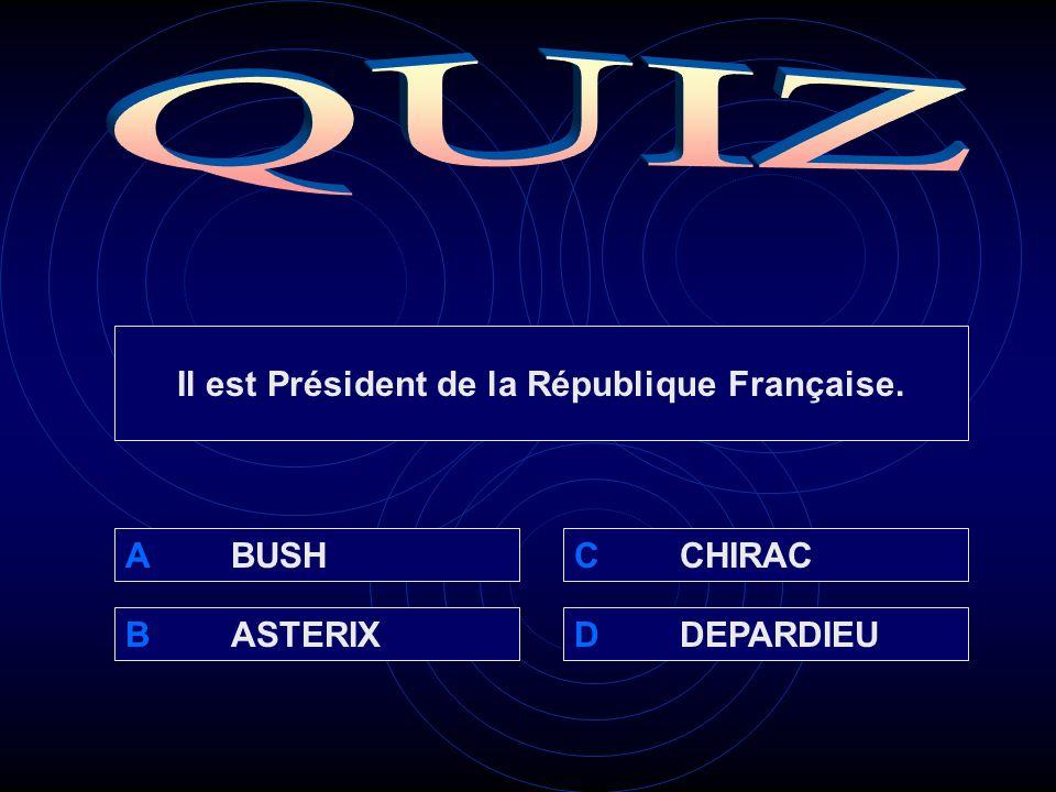 ABUSH BASTERIXDDEPARDIEU CCHIRAC Il est Président de la République Française.