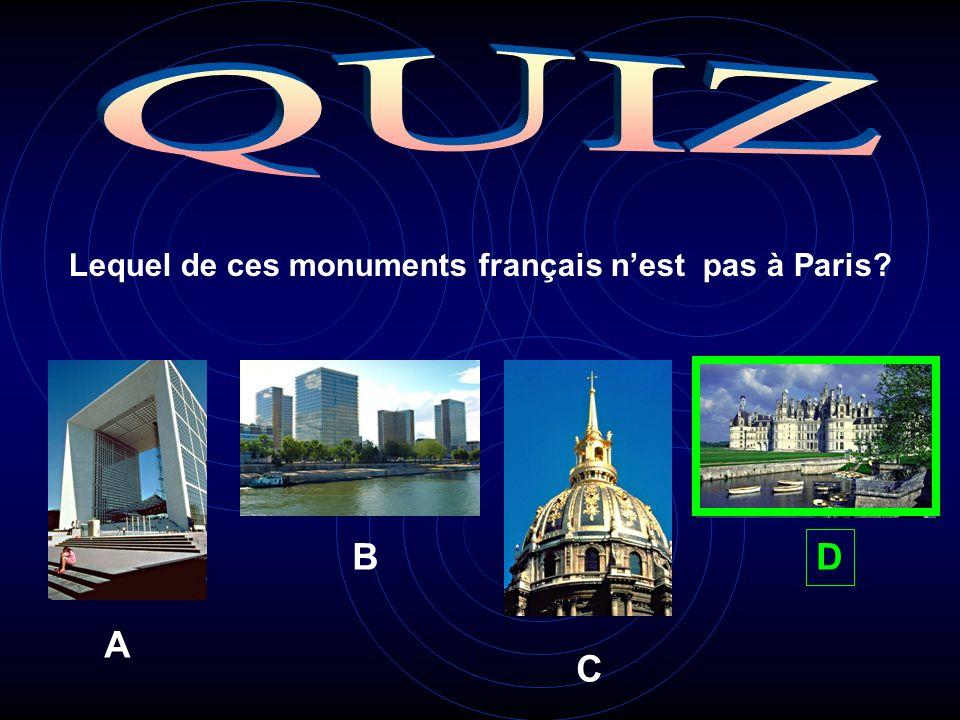 Lequel de ces monuments français nest pas à Paris A B C D