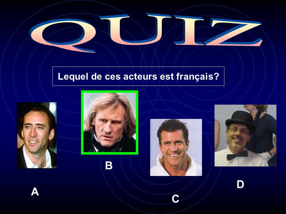 Lequel de ces acteurs est français A B C D