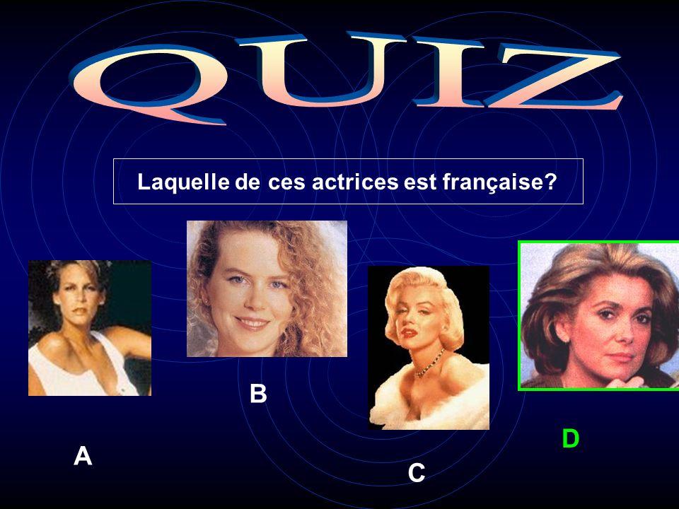 Laquelle de ces actrices est française A B C D