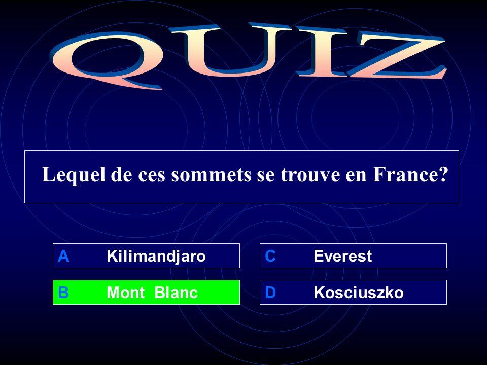A Kilimandjaro B Mont BlancDKosciuszko C Everest Lequel de ces sommets se trouve en France
