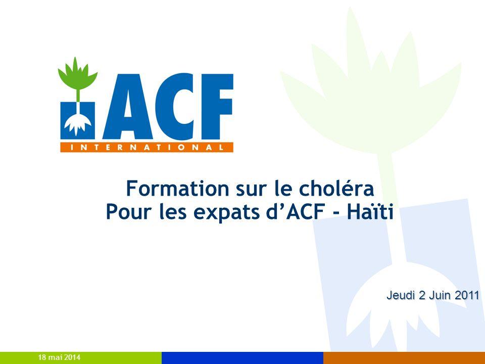 18 mai 2014 Formation sur le choléra Pour les expats dACF - Haïti Jeudi 2 Juin 2011