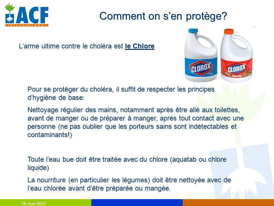 18 mai 2014 Comment on sen protège? Larme ultime contre le choléra est le Chlore Pour se protéger du choléra, il suffit de respecter les principes dhy
