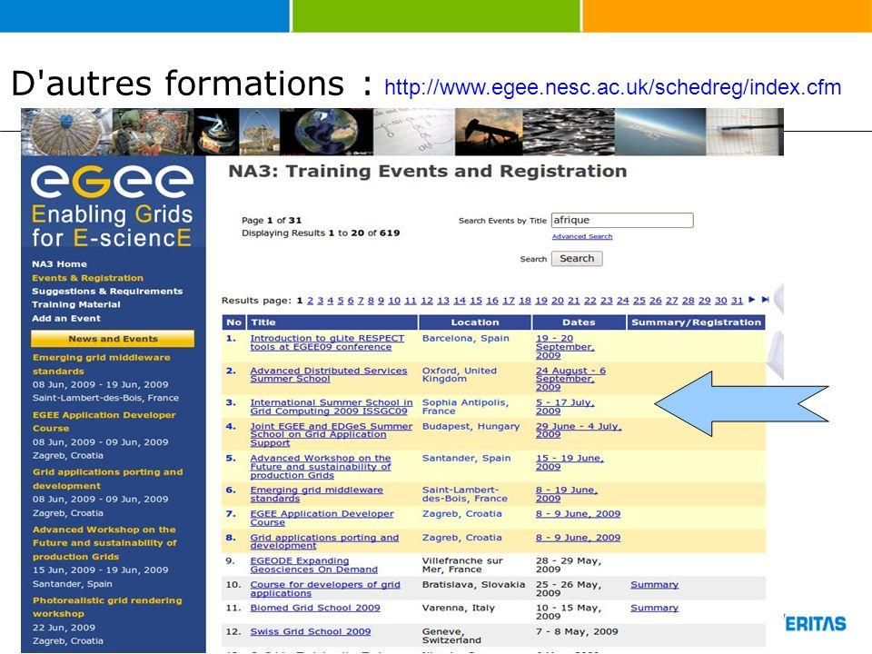 http://www.egee.nesc.ac.uk/schedreg/index.cfm D autres formations :