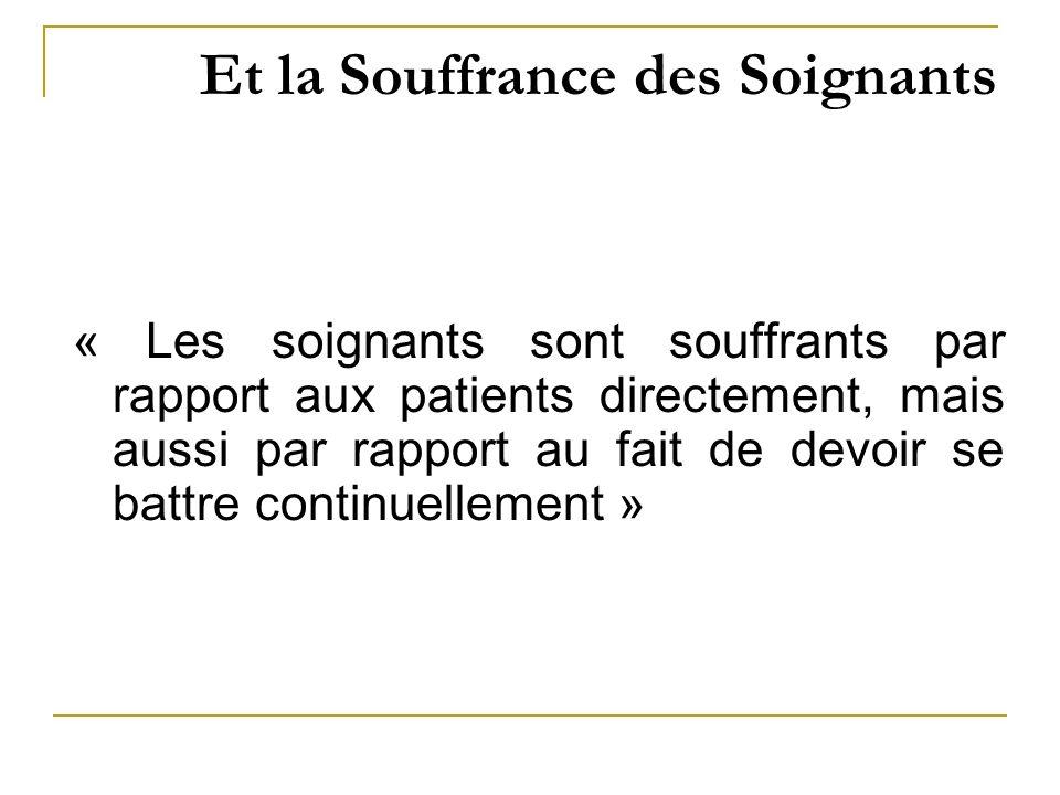 Et la Souffrance des Soignants « Les soignants sont souffrants par rapport aux patients directement, mais aussi par rapport au fait de devoir se battr