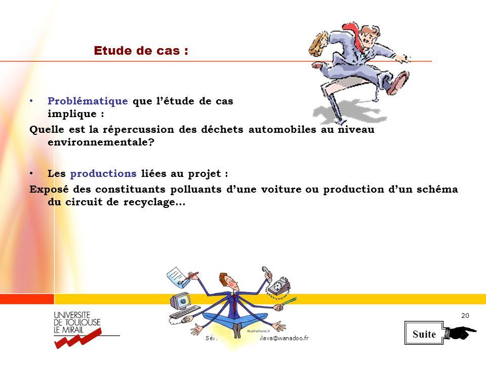 Séraphin ALAVA – alava@wanadoo.fr 20 Etude de cas : Problématique que létude de cas implique : Quelle est la répercussion des déchets automobiles au niveau environnementale.