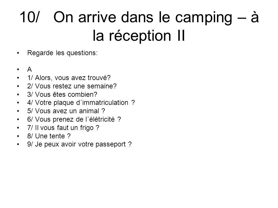 10/ On arrive dans le camping – à la réception II Mets les réponses de la colonne B/ dans l´ordre.