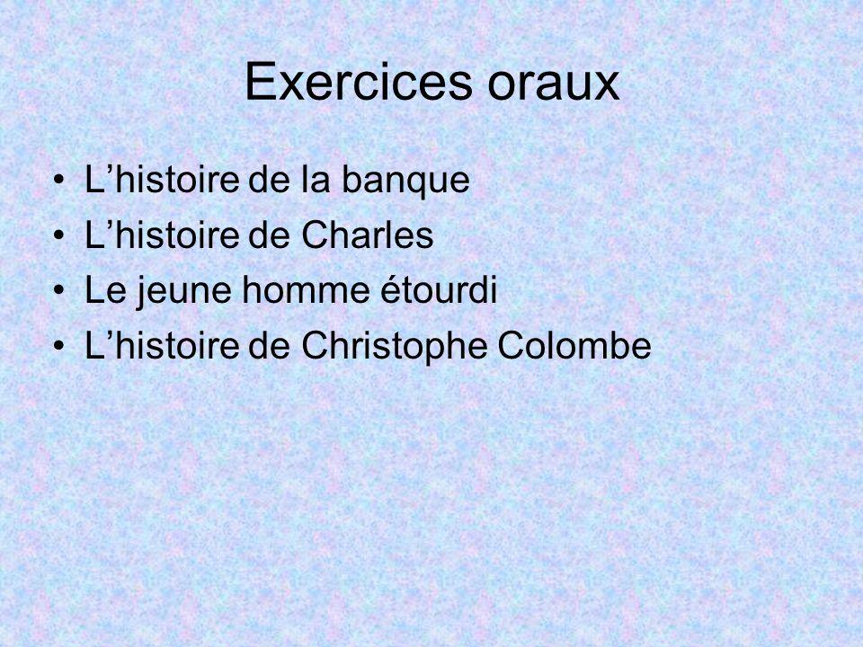 Exercices oraux Lhistoire de la banque Lhistoire de Charles Le jeune homme étourdi Lhistoire de Christophe Colombe