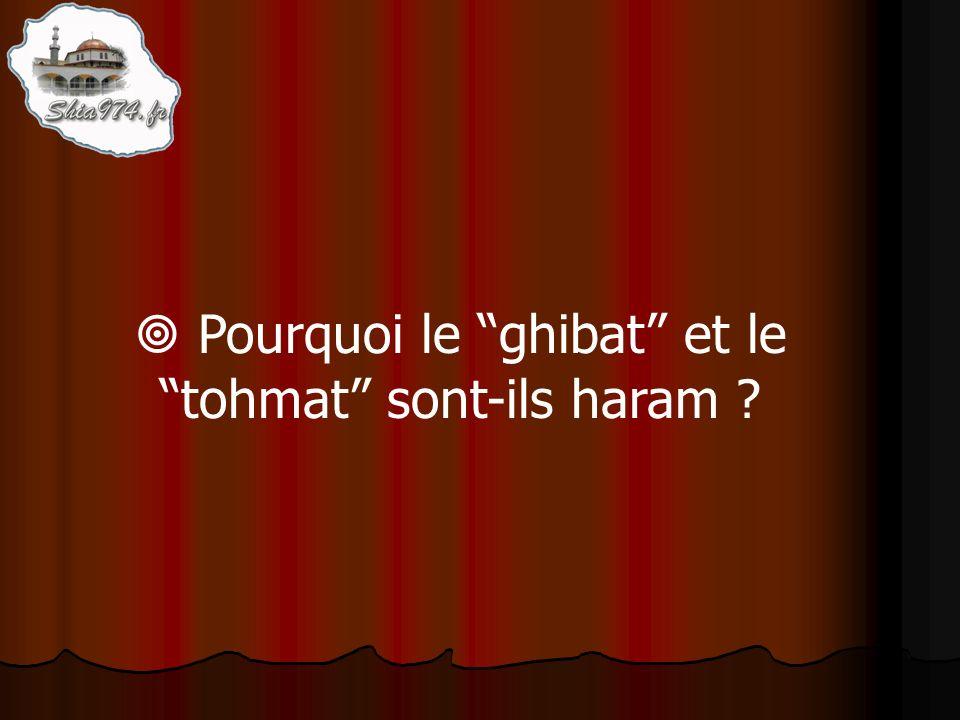 Pourquoi le ghibat et le tohmat sont-ils haram