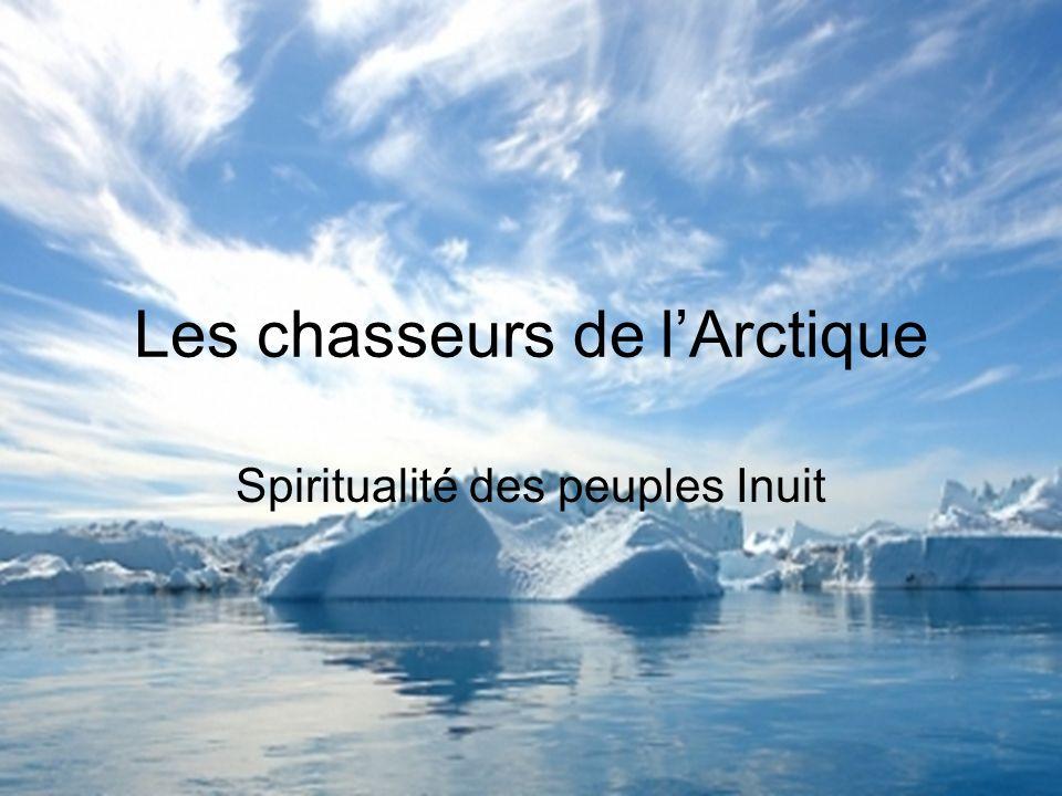Les chasseurs de lArctique Spiritualité des peuples Inuit