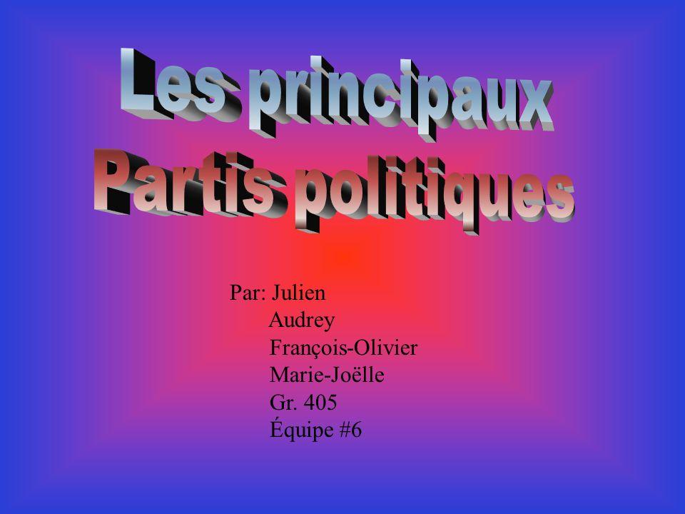 Par: Julien Audrey François-Olivier Marie-Joëlle Gr. 405 Équipe #6