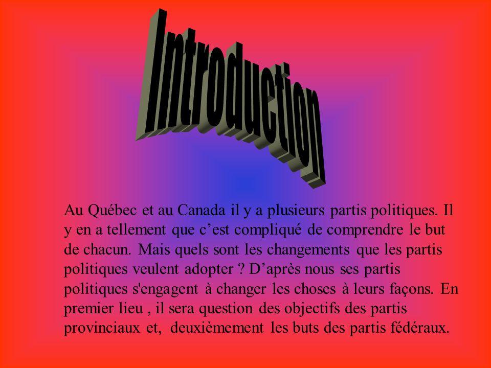 Au Québec et au Canada il y a plusieurs partis politiques.